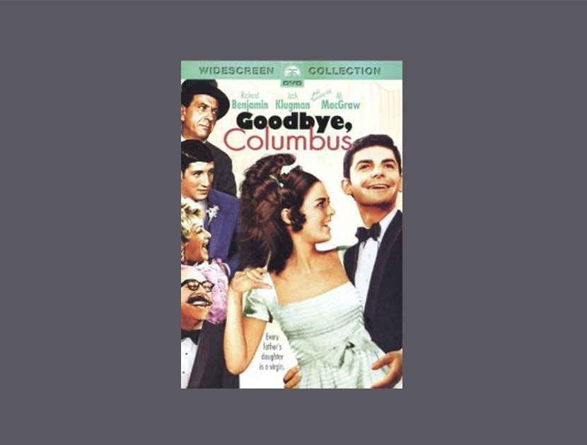 "Necessary film: ""Goodbye, Columbus""  